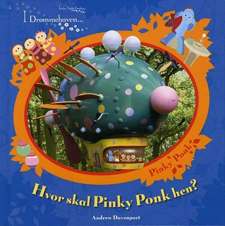 Hvor skal Pinky Ponk hen? af Andrew Davenport
