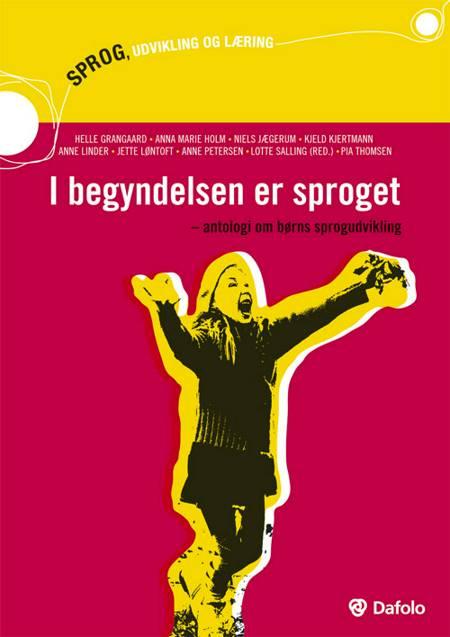 I begyndelsen er sproget af Niels Jægerum, Anna Marie Holm og Helle Grangaard m.fl.