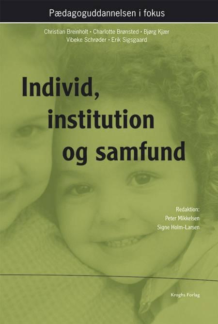 Individ, institution og samfund af Christian Breinholt, Bjørg Kjær og Charlotte Brønsted m.fl.