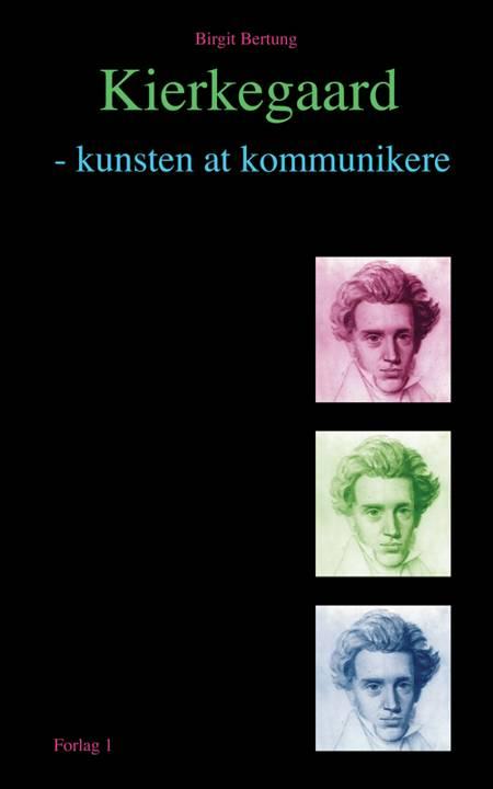 Kierkegaard - kunsten at kommunikere af Birgit Bertung