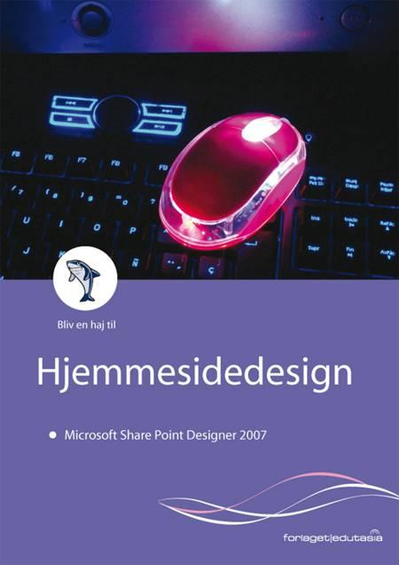 Bliv en haj til hjemmesidedesign - Microsoft SharePoint Designer 2007 af Lone Riemer Henningsen