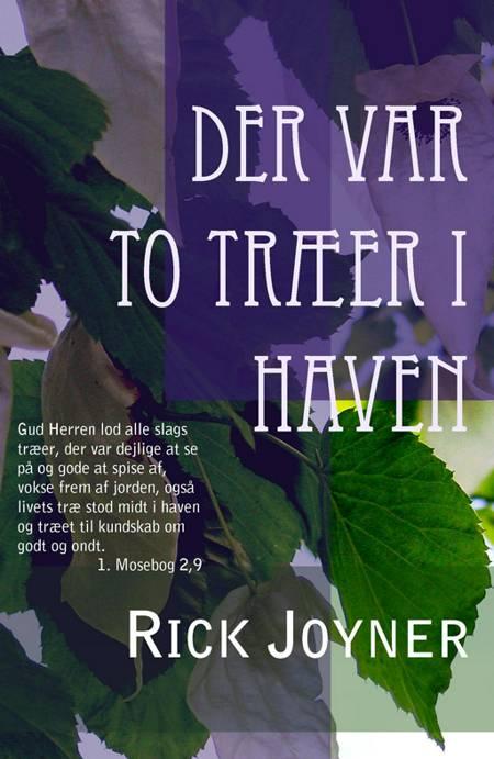 Der var to træer i haven af Rick Joyner