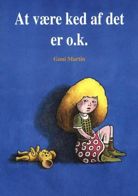 At være ked af det er o.k. af Guni Martin