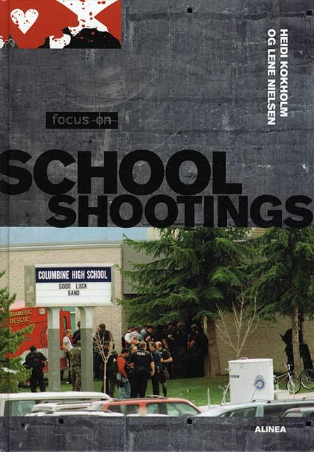 Focus on school shootings af Lene Nielsen, Heidi Kokholm og Heidi Signe Kokholm