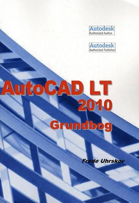 AutoCAD LT 2010 - grundbog af Frede Uhrskov