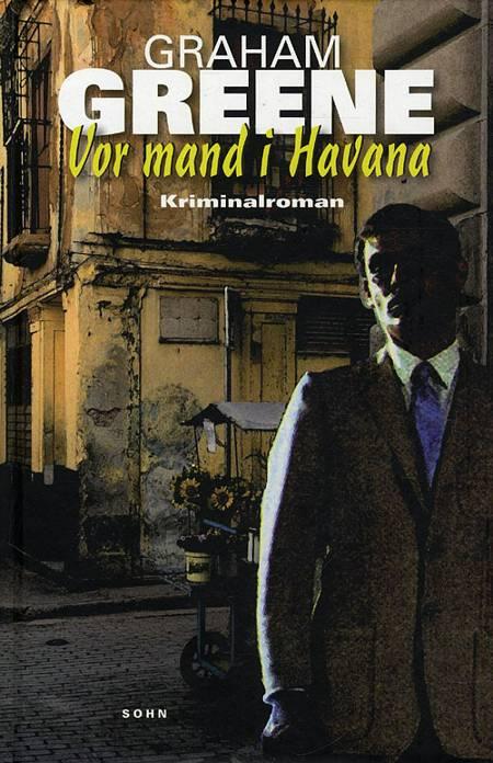 Vor mand i Havana af Graham Greene