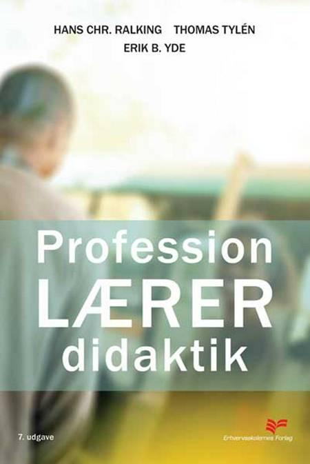 Profession: lærer af Hans Chr. Ralking, Thomas Tylén og Erik B. Yde