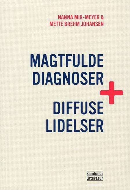 Magtfulde diagnoser og diffuse lidelser af Nanna Mik-Meyer, Nanna Mik Meyer og Mette Brehm Johansen