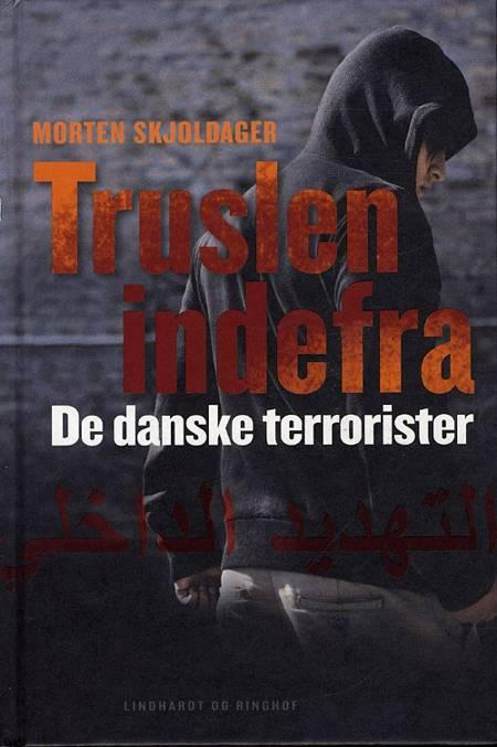 Truslen indefra af Morten Skjoldager