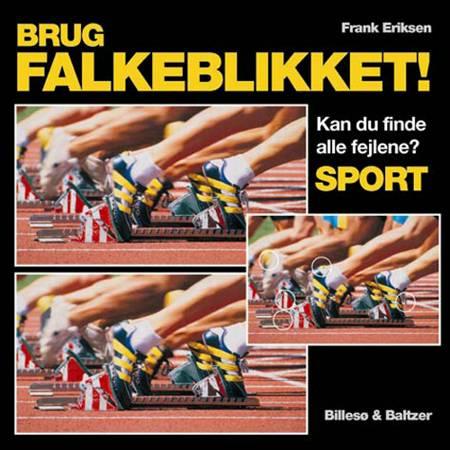 Brug falkeblikket - Sport af Frank Eriksen