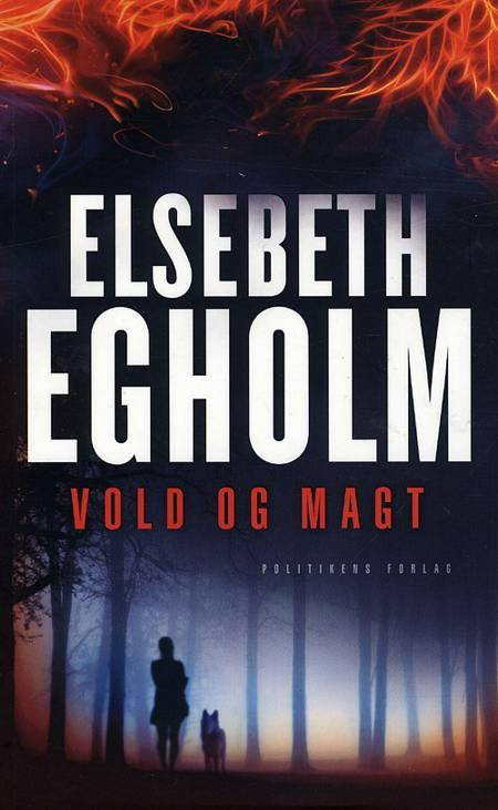 Vold og magt af Elsebeth Egholm