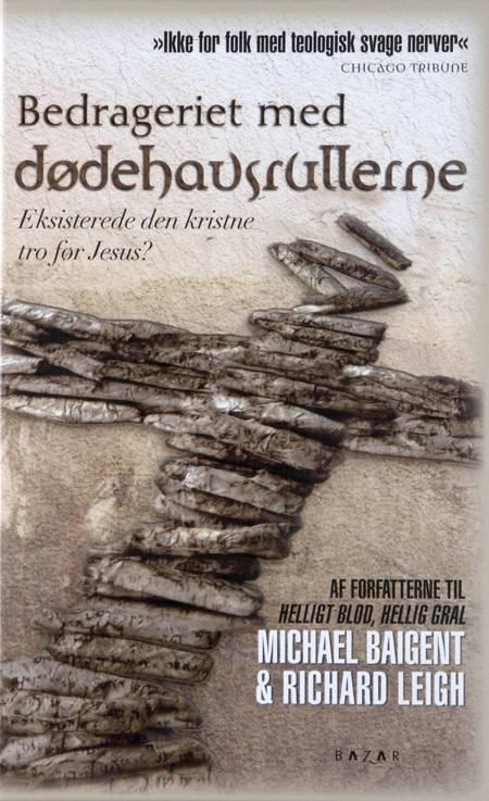 Bedrageriet med Dødehavsrullerne af Richard Leigh og Michael Baigent