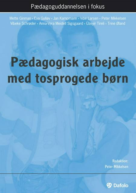Pædagogisk arbejde med tosprogede børn af Jan Kampmann, Eva Gulløv og Mette Ginman m.fl.