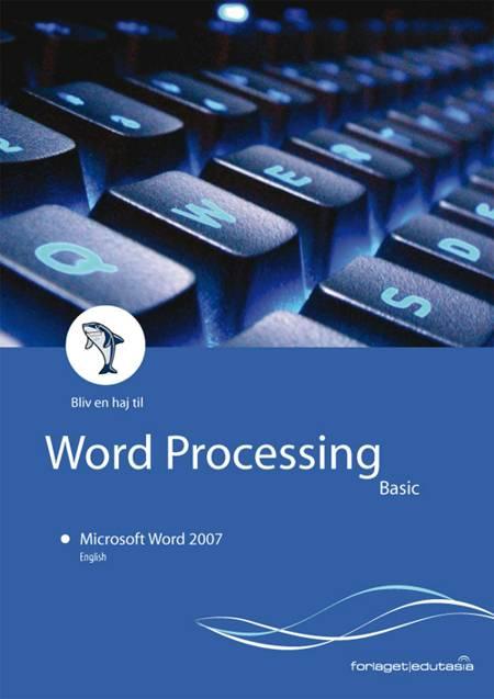 Basic Word processing af Lone Riemer, Anna Kjærgaard og Tine Nøhr Stenild