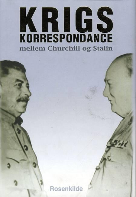 Krigskorrespondance mellem Churchill og Stalin 1941-1945 af Winston S. Churchill og Josef Stalin