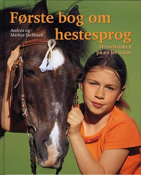 Første bog om hestesprog af Markus Eschbach og Andrea Eschbach
