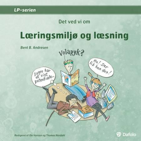 Det ved vi om læringsmiljø og læsning af Bent B. Andresen