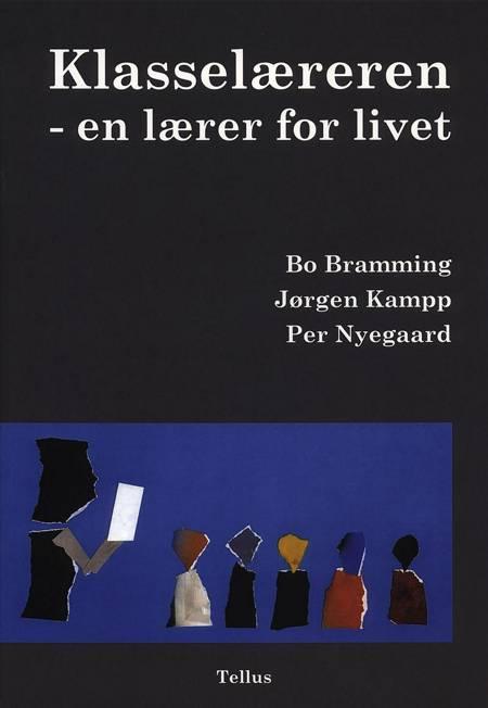Klasselæreren - en lærer for livet af Bo Bramming, Jørgen Kampp og Per Nyegaard
