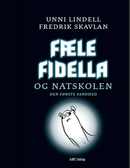 Fæle Fidella og natskolen af Unni Lindell