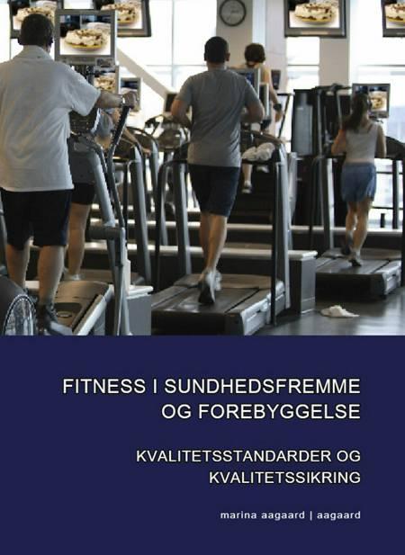 Fitness i sundhedsfremme og forebyggelse af Marina Aagaard
