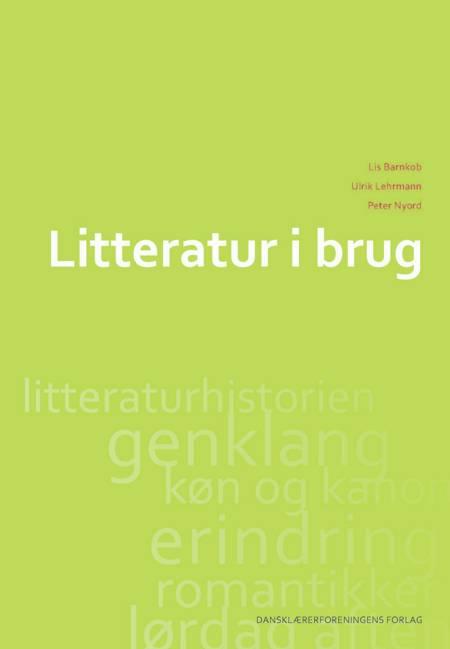 Litteratur i brug af Peter Nyord, Ulrik Lehrmann og Lis Barnkob