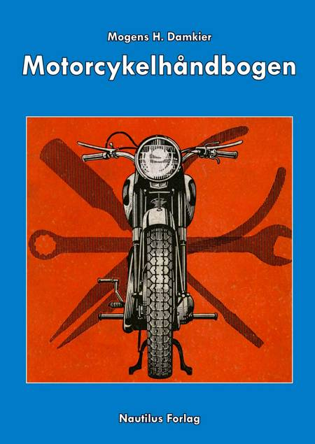 Motorcykelhåndbogen af Mogens H. Damkier