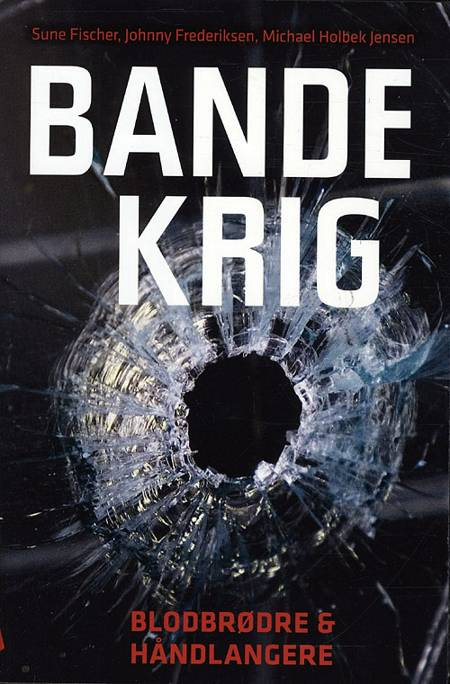 Bandekrig af Michael Holbek Jensen, Sune Fischer og Johnny Frederiksen