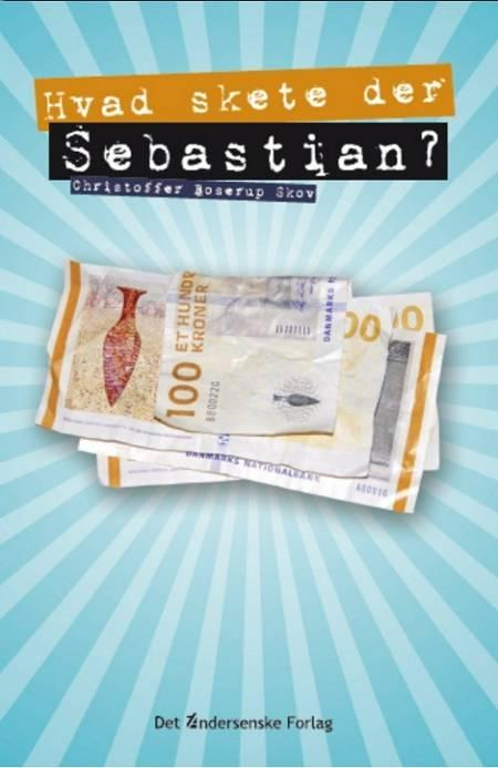 Hvad skete der, Sebastian? af Christoffer Boserup Skov