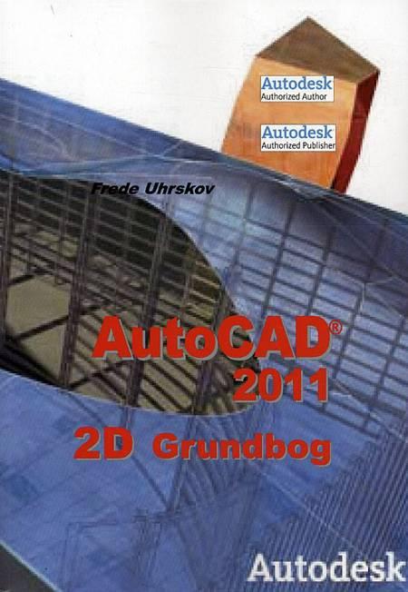AutoCAD 2011 - 2D Grundbog af Frede Uhrskov