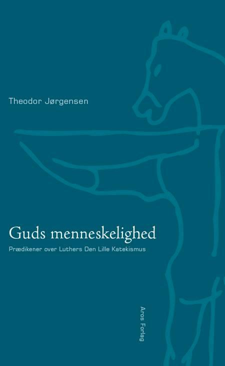 Guds menneskelighed af Theodor Jørgensen