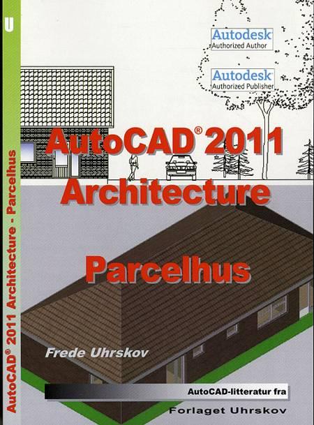 AutoCAD Architecture 2011 - parcelhus af Frede Uhrskov