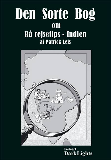 Den sorte bog om rå rejsetips - Indien af Patrick Leis