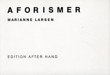 Aforismer af Marianne Larsen