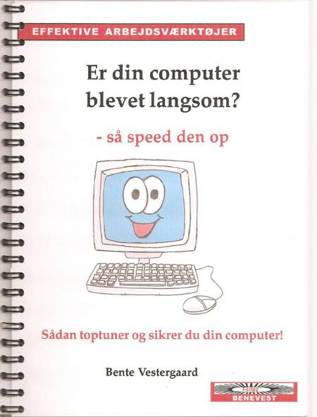 Er din computer blevet langsom? - så speed den op af Bente Vestergaard