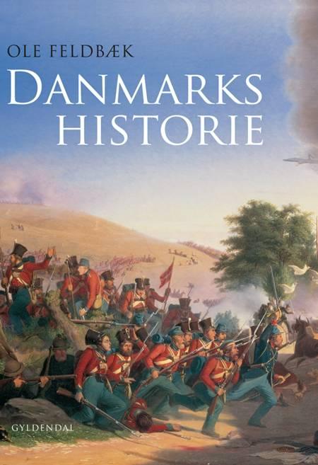Danmarks historie af Ole Feldbæk, Mogens Rüdiger, Aksel E. Christensen og Hanne Rasmussen