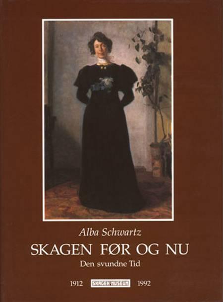 Skagen Bd.1: Den nye Tid i Oplevelser og Indtryk af Alba Schwartz