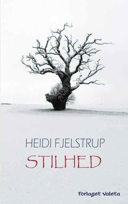 Stilhed af Heidi Fjelstrup
