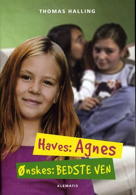 Haves: Agnes, Ønskes: Bedste ven af Thomas Halling