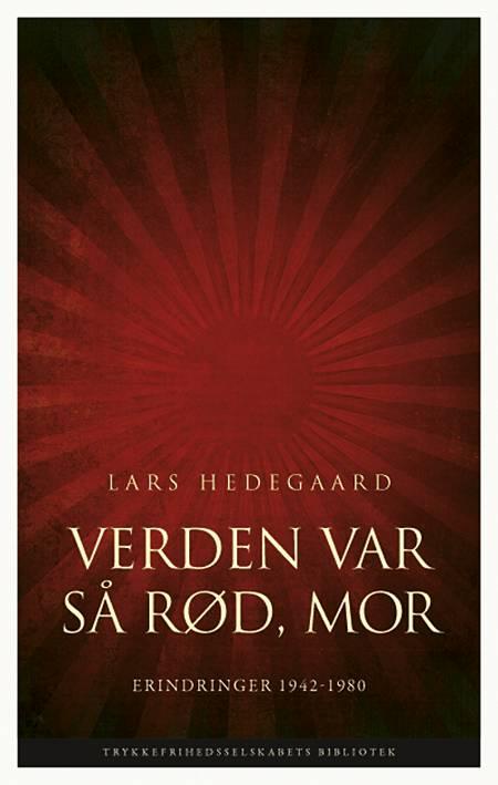 Verden var så rød, mor af Lars Hedegaard