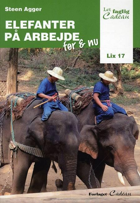 Elefanter på arbejde, før & nu af Steen Agger