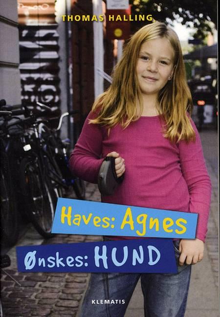 Haves: Agnes, Ønskes: Hund af Thomas Halling