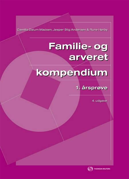 Familie- og arveret - 1. årsprøve af Rune Hørby, Jesper Stig Andersen og Camilla Dalum Madsen m.fl.