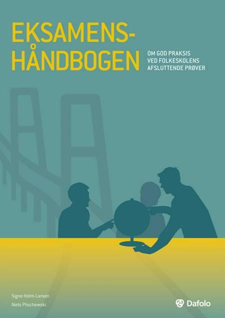 Eksamenshåndbogen af Signe Holm-Larsen og Niels Plischewski