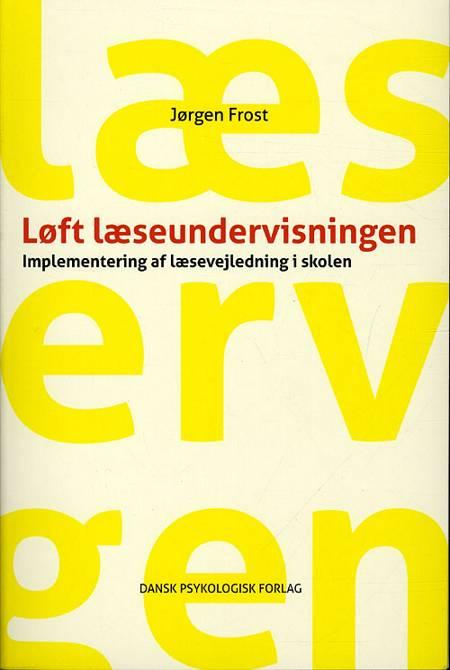 Løft læseundervisningen af Jørgen Frost