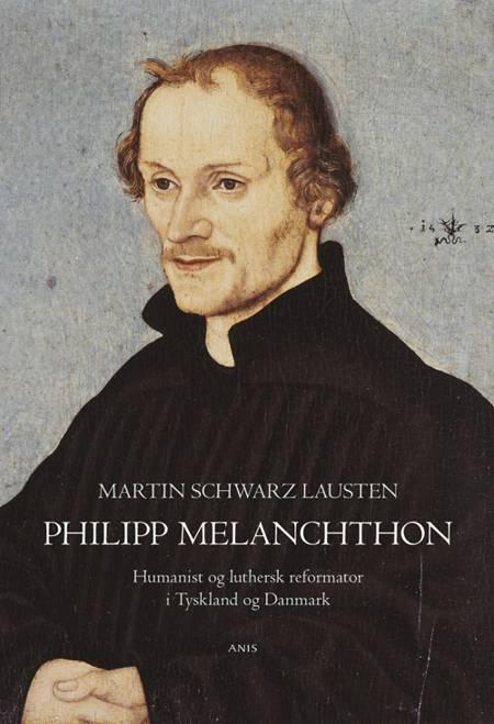 Philipp Melanchthon af Martin Schwarz Lausten