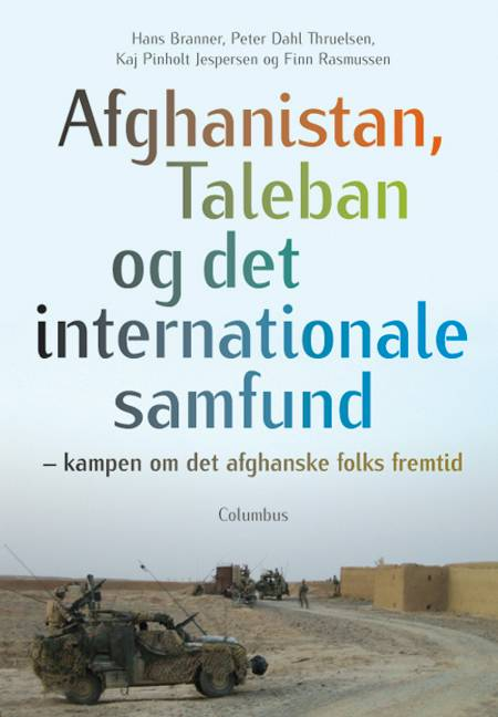 Afghanistan, Taleban og det internationale samfund af Finn Rasmussen, Hans Branner, Peter Dahl Thruelsen og Kaj Pinholt Jespersen m.fl.