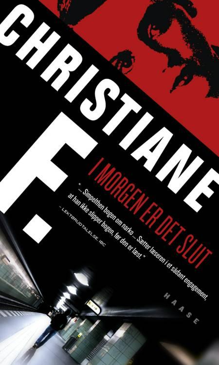 I morgen er det slut af Christiane F.