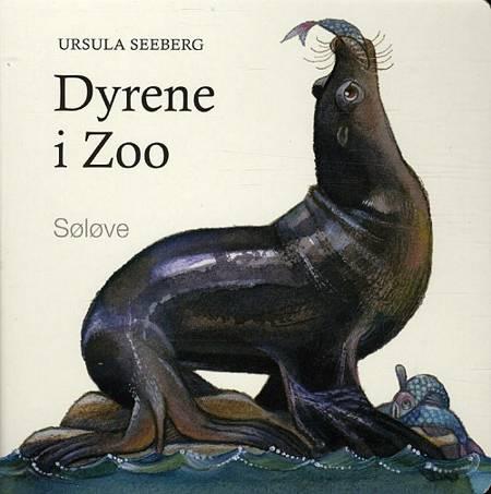 Dyrene i Zoo af Ursula Seeberg