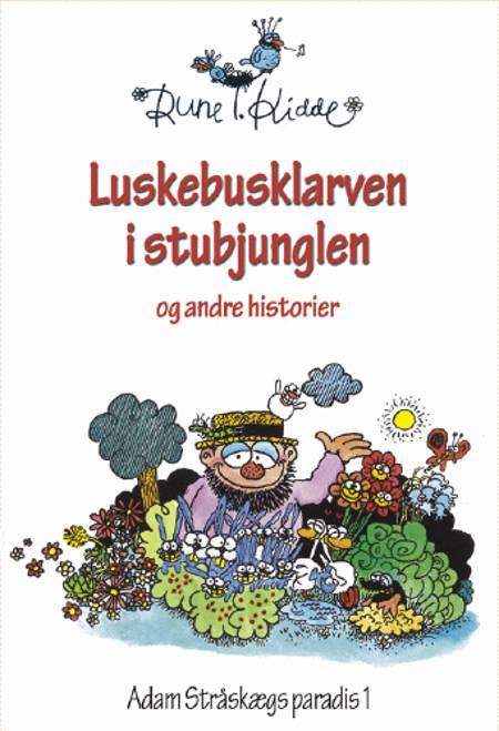 Luskebusklarven i stubjunglen og andre historier af Rune T. Kidde