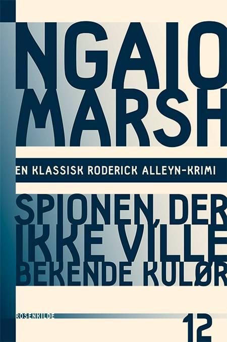 Spionen, der ikke ville bekende kulør af Ngaio Marsh